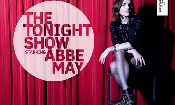 Tonight Show Starring Abbe May