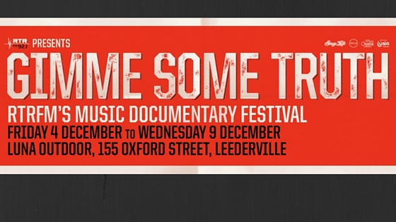 Gimme Some Truth – RTRFM'S Music Documentary Festival 2015