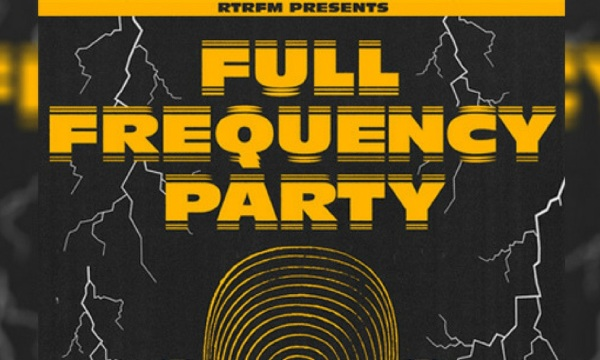 RTRFM's Full Frequency Party