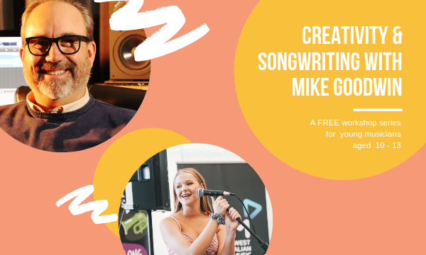 Creativity & Songwriting Workshops with Mike Goodwin