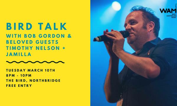 Bird Talk w/ Bob Gordon & Beloved Guests Timothy Nelson & Jamilla