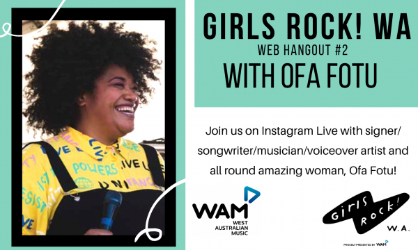 Girls Rock! WA Web Hangout #2 with Ofa Fotu on Instagram Live
