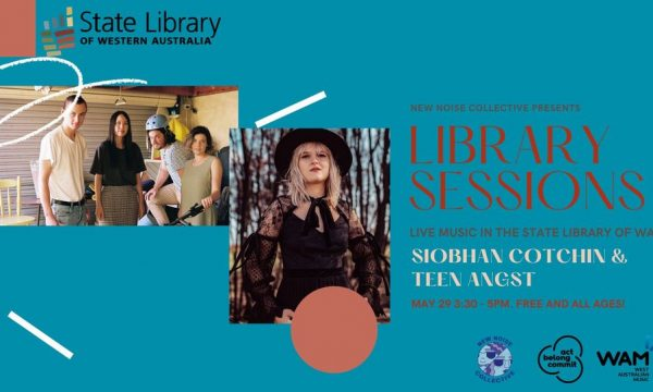 New Noise Collective Library Sessions | Siobhan Cotchin & Teen Angst